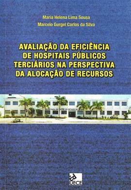 Avaliação da eficiência de hospitais públicos terciários na perspectiva da alocação de recursos
