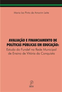 Avaliação e Financiamento de Políticas Públicas em Educação: Estudo do Fundef na Rede Municipal de Ensino de Vitória da Conquista