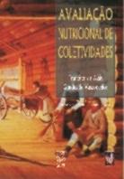 AVALIAÇÃO NUTRICIONAL DE COLETIVIDADES (edição esgotada)