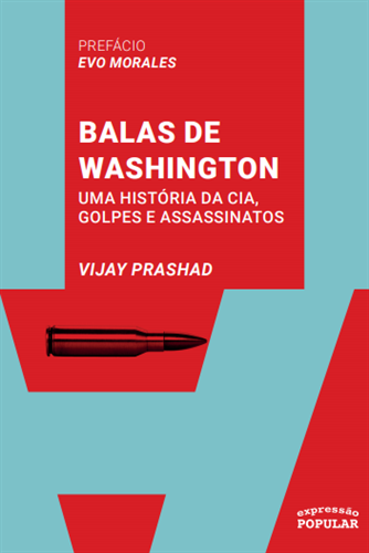 Balas de Washington: uma história da CIA, golpes e assassinatos