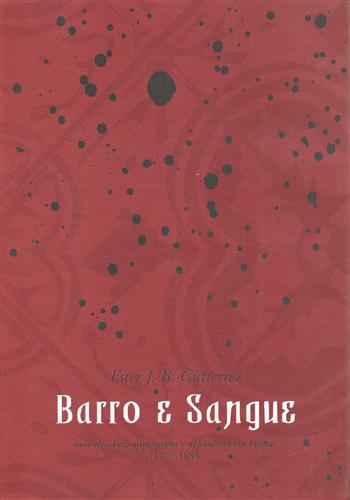 Barro e sangue: mão-de-obra, arquitetura e urbanismo em Pelotas (1777-1888)