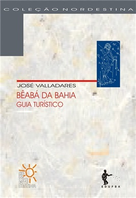 Bêabá da Bahia: guia turístico