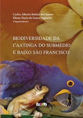 BIODIVERSIDADE DA CAATINGA DO SUBMÉDIO E BAIXO SÃO FRANCISCO