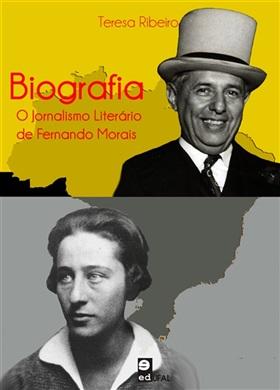 Biografia: o Jornalismo Literário de Fernando Morais