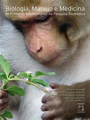 Biologia, Manejo e Medicina de Primatas Não Humanos na Pesquisa Biomédica