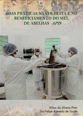 BOAS PRÁTICAS NA COLHEITA E NO BENEFICIAMENTO DO MEL DE ABELHAS APIS