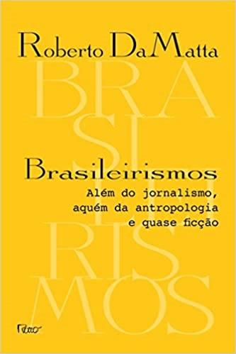 Brasileirismos: além do jornalismo, aquém da antropologia e quase ficção