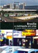 BRASÍLIA A METRÓPOLE EM CRISE