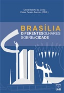 BRASÍLIA DIFERENTES OLHARES SOBRE A CIDADE