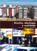 BRASÍLIA - IDEOLOGIA E REALIDADE - ESPAÇO URBANO EM QUESTÃO