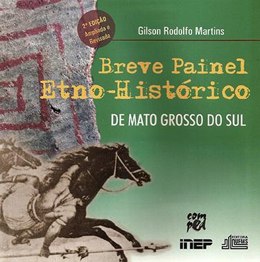 Breve Painel Etno-Histórico de Mato Grosso do Sul (2ª Edição - Ampliada e Revisada)