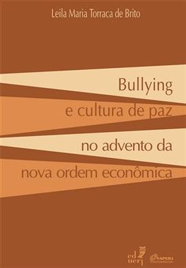 Bullying e cultura de paz  no advento da nova ordem econômica