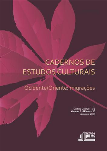 (REVISTA) Cadernos de Estudos Culturais – Ocidente/Oriente: Migrações (Volume 8 | Número 15)