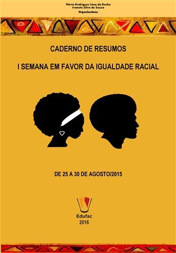 Caderno de Resumos da I Semana em Favor da Igualdade Racial - 2015