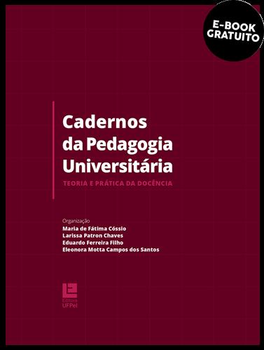 Cadernos da pedagogia universitária: teoria e prática da docência (e-book)