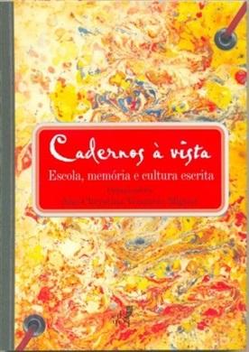 Cadernos à vista: escola, memória e cultura escrita
