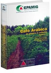 Café Arábica do plantio à colheita, Vol. 1
