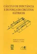 CÁLCULO DE INDUTÂNCIA E DE FORÇA EM CIRCUITOS ELÉTRICOS (edição esgotada)