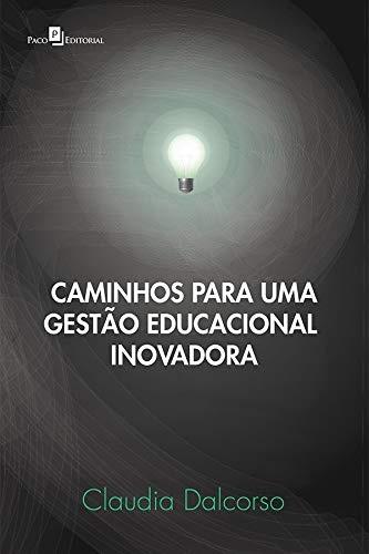 Caminhos Para uma Gestão Educacional Inovadora