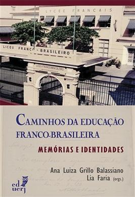 Caminhos da educação franco-brasileira: memórias e identidades
