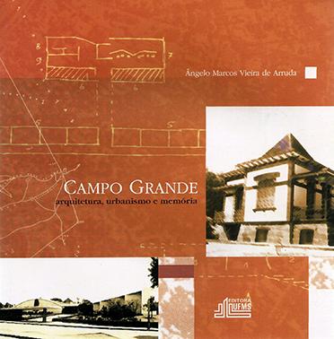 Campo Grande: Arquitetura, Urbanismo e Memória