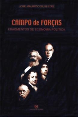 Campo de Forças - Fragmentos de Economia Política