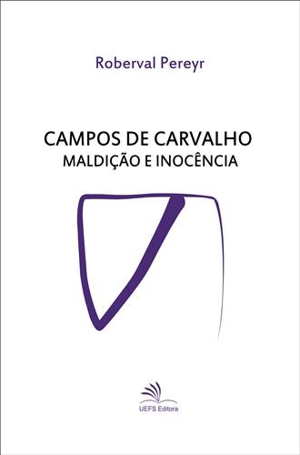 CAMPOS DE CARVALHO maldição e inocência