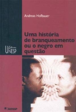 História de branqueamento ou o negro em questão
