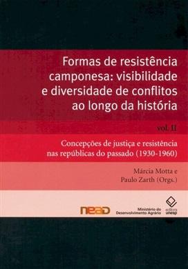 Formas de resistência camponesa: visibilidade e diversidade de conflitos ao longo da história – Vol. II