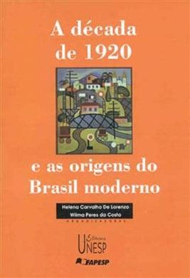 A década de 1920 e as origens do Brasil moderno