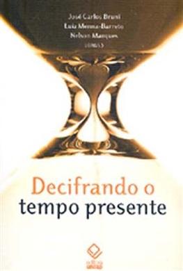 Decifrando o tempo presente