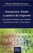Anarquismo, Estado e pastoral do imigrante