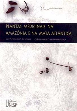 Plantas medicinais na Amazônia e na Mata Atlântica – 2ª edição
