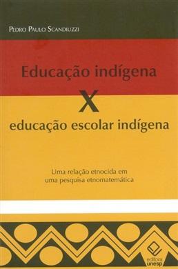 Educação indígena X educação escolar indígena