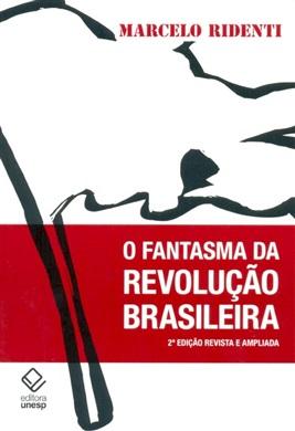 O fantasma da revolução brasileira – 2ª edição