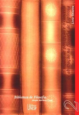 A doutrina dos modos de percepção e o conceito de abstração na filosofia de Espinosa