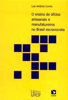 O ensino de ofícios artesanais e manufatureiros no Brasil escravocrata
