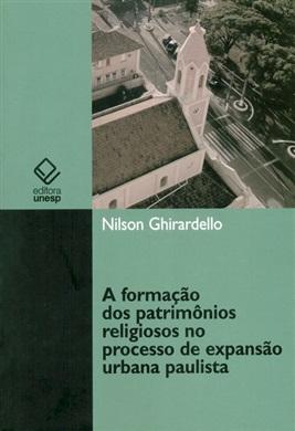 A formação dos patrimônios religiosos no processo de expansão urbana paulista (1850-1900)