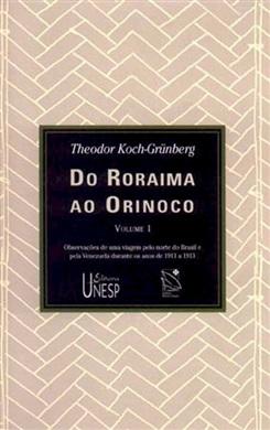 Do Roraima ao Orinoco – Vol. I