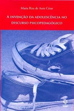 A invenção da adolescência no discurso psicopedagógico