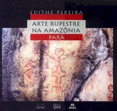 Arte rupestre na Amazônia - Pará