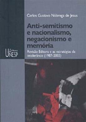 Anti-semitismo e nacionalismo, negacionismo e memória