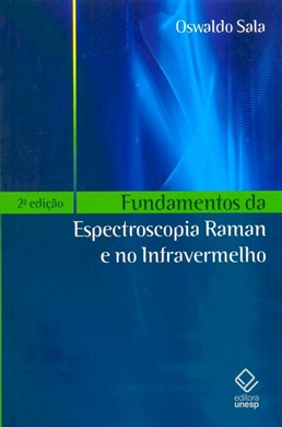 Fundamentos da Espectroscopia Raman e no Infravermelho – 2ª edição