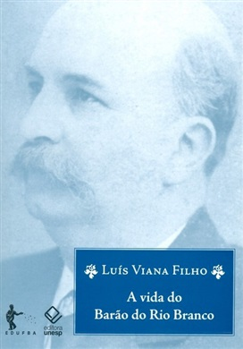 A vida do Barão do Rio Branco – 8ª edição