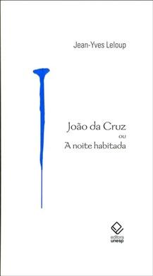 João da Cruz ou A noite habitada