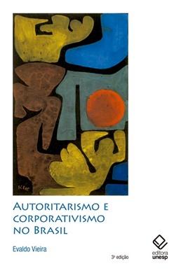 Autoritarismo e corporativismo no Brasil – 3ª edição