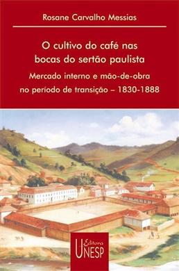 O cultivo do café nas bocas do sertão paulista