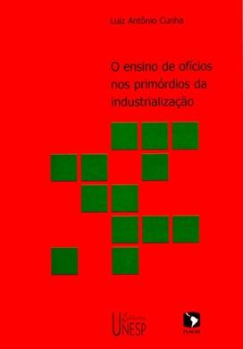 O ensino de ofícios nos primórdios da industrialização – 2ª edição