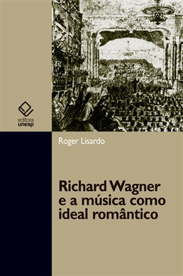 Richard Wagner e a música como ideal romântico