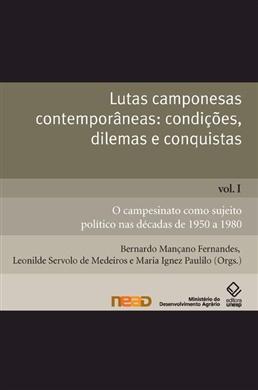 Lutas camponesas contemporâneas: condições, dilemas e conquistas – Vol. I